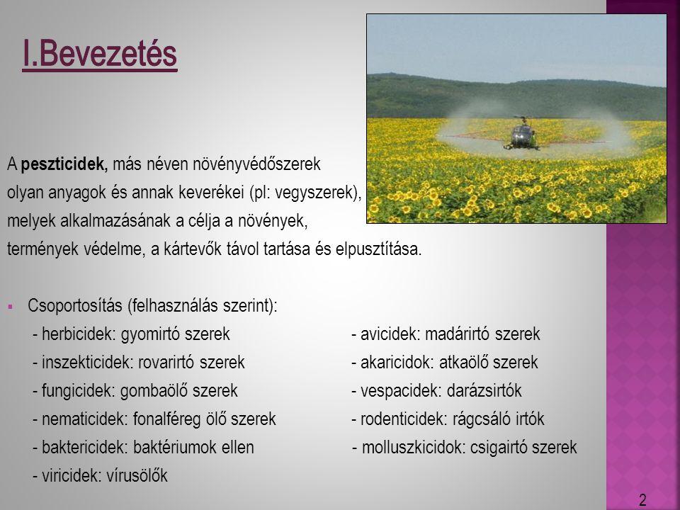  Eredeti kifejlesztés: peszticid alapvegyületek megfelelő hatékonyság, élő szervezetek elpusztítása, jelentősen növelt terméshozam, csökkenthető termelési költségek ill.