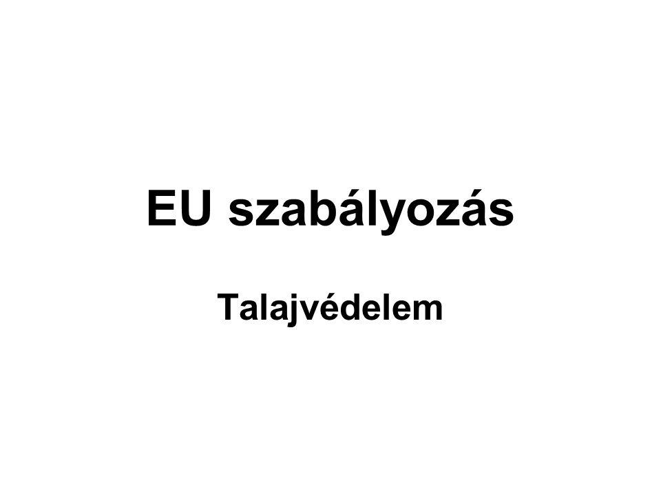 EU szabályozás Talajvédelem