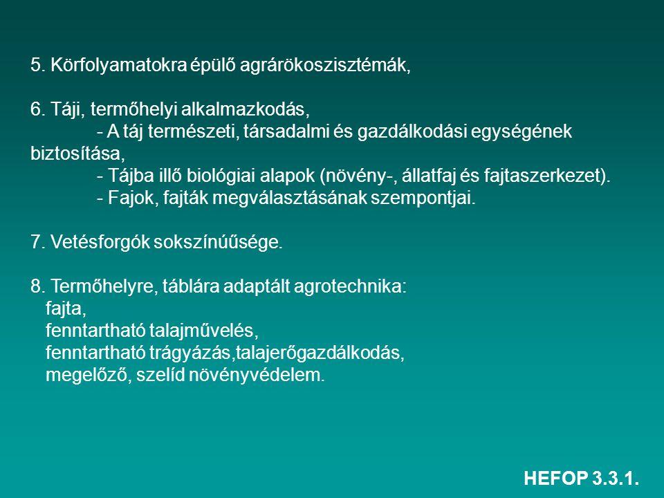 HEFOP 3.3.1. 5. Körfolyamatokra épülő agrárökoszisztémák, 6. Táji, termőhelyi alkalmazkodás, - A táj természeti, társadalmi és gazdálkodási egységének