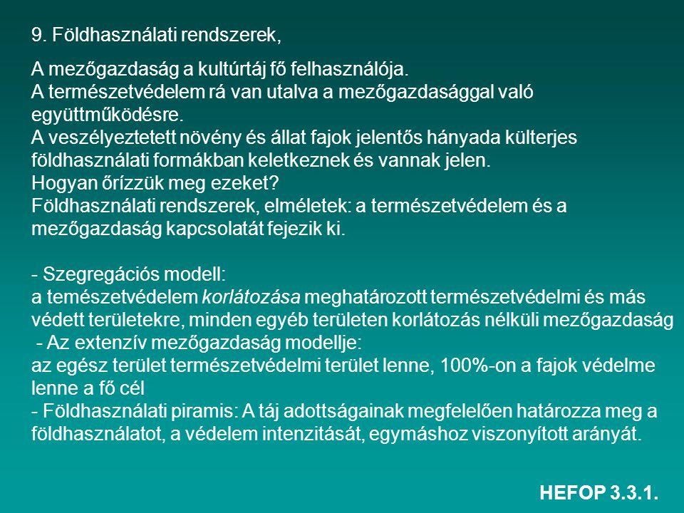 HEFOP 3.3.1. 9. Földhasználati rendszerek, A mezőgazdaság a kultúrtáj fő felhasználója. A természetvédelem rá van utalva a mezőgazdasággal való együtt