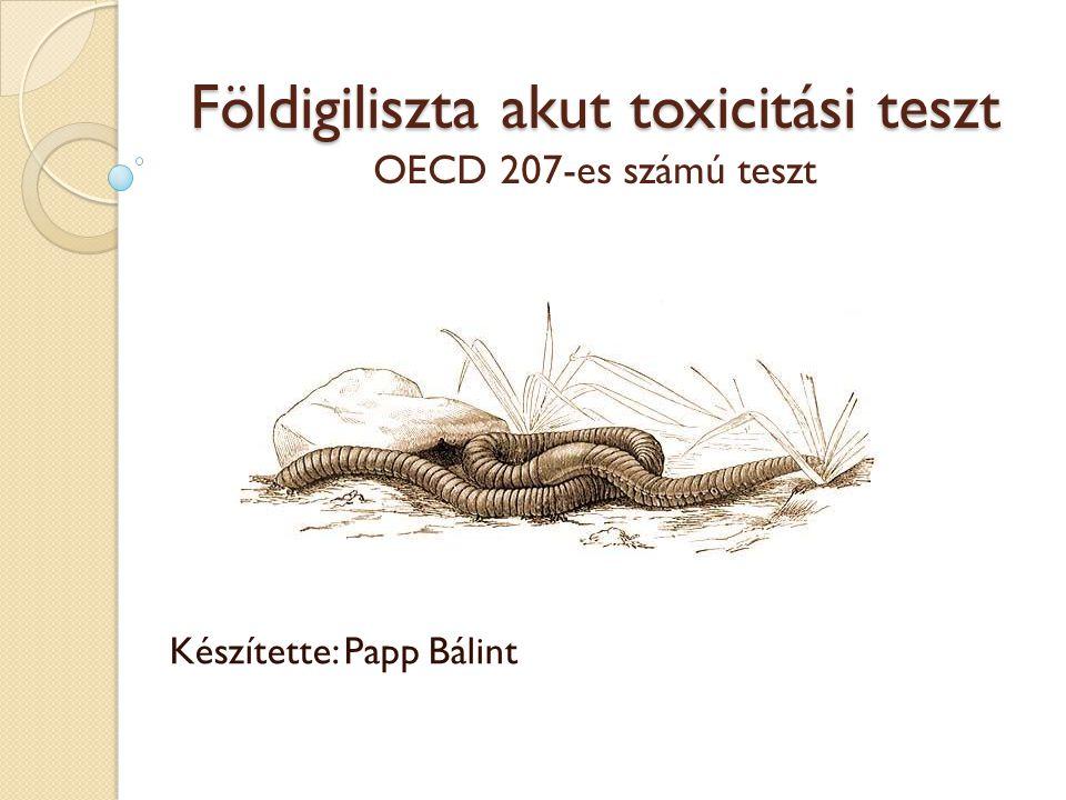 Tesztorganizmus jellemzése Latin neve: Eisenia foetida Magyar neve: trágyagiliszta Gyűrűsférgek törzsébe tartozik Mérete 1,5 és 30 cm között változik Szelvényszáma: 50-250 Mivel a földigiliszta a talajjal táplálkozik, ez az élőlény alkalmas a talajban található szennyezőanyagok toxicitásának vizsgálatára Petével szaporodnak