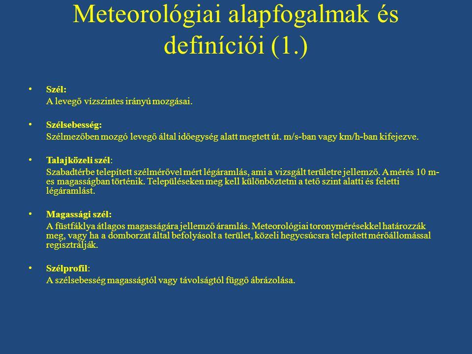 Meteorológiai alapfogalmak és definíciói (2.) Áramvonalak: Az egy időben mért széladatokból kiszámított és megrajzolt légpálya.
