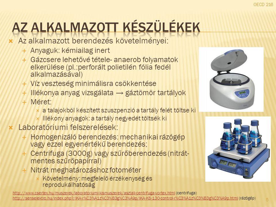  Az alkalmazott berendezés követelményei:  Anyaguk: kémiailag inert  Gázcsere lehetővé tétele- anaerob folyamatok elkerülése (pl.:perforált polieti
