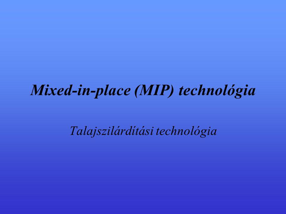 Mixed-in-place (MIP) technológia Talajszilárdítási technológia