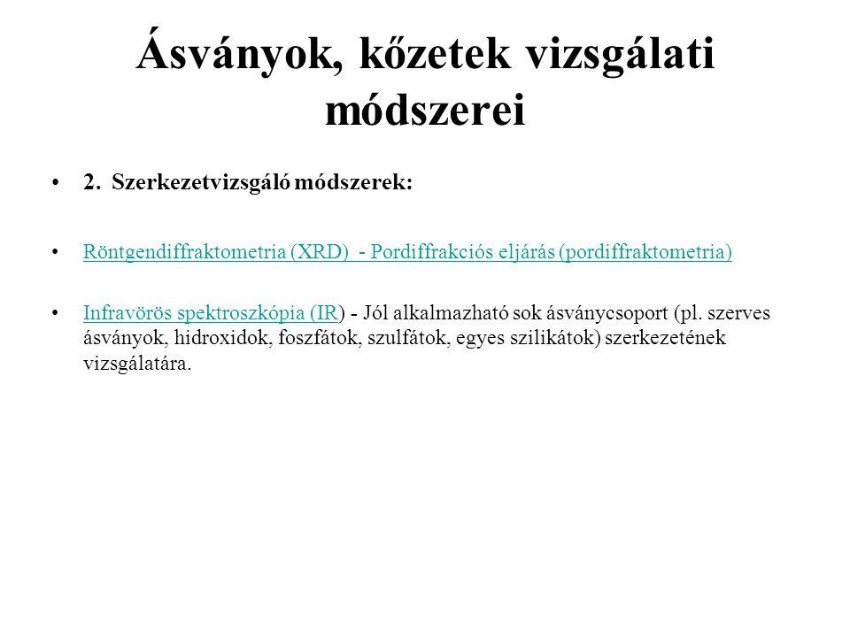 Ásványok, kőzetek vizsgálati módszerei 2. Szerkezetvizsgáló módszerek: Röntgendiffraktometria (XRD) - Pordiffrakciós eljárás (pordiffraktometria) Infr