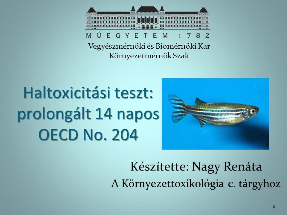 A teszt Feladat: vízhez adott vegyianyag toxicitásának vizsgálata.