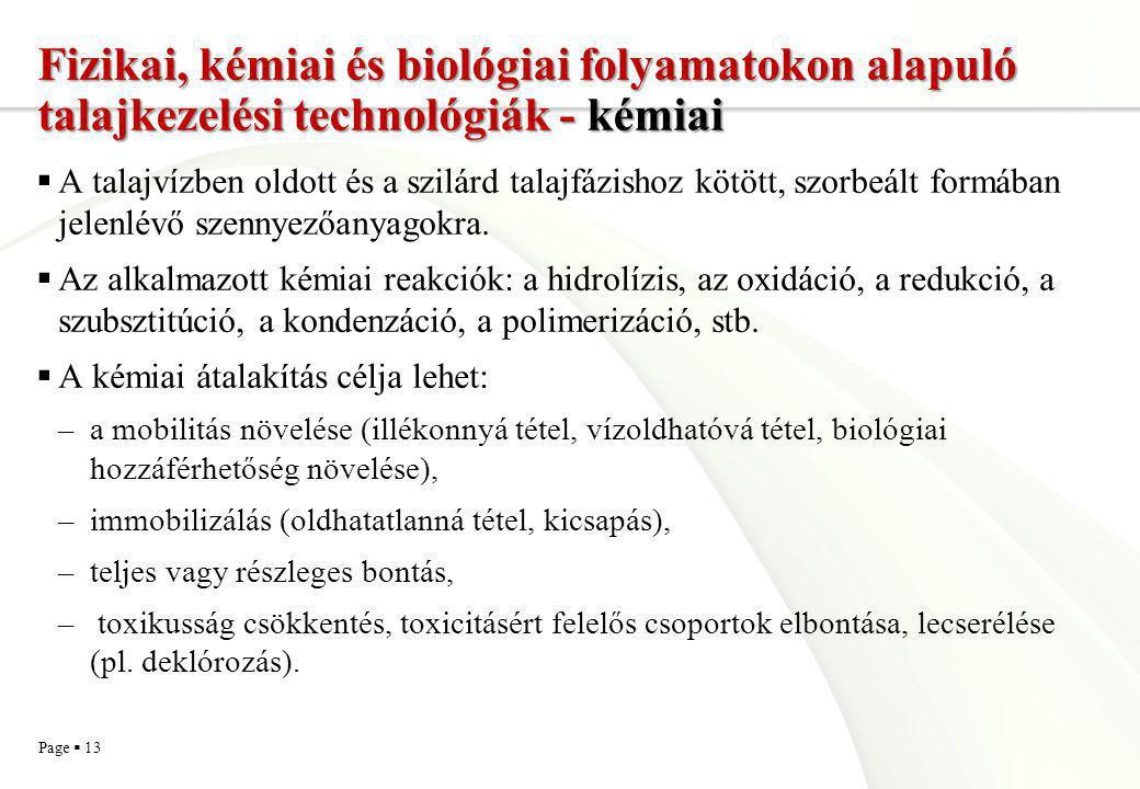 Page  13 Fizikai, kémiai és biológiai folyamatokon alapuló talajkezelési technológiák - kémiai  A talajvízben oldott és a szilárd talajfázishoz kötö