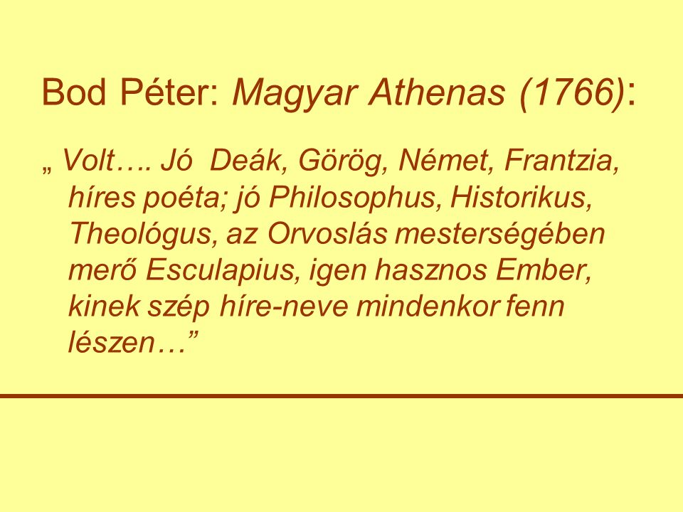 """Bod Péter: Magyar Athenas (1766) : """" Volt…."""