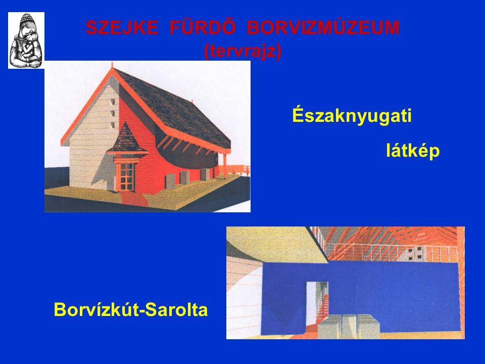 SZEJKE FÜRDŐ BORVIZMÚZEUM (tervrajz) Borvízkút-Sarolta Északnyugati látkép