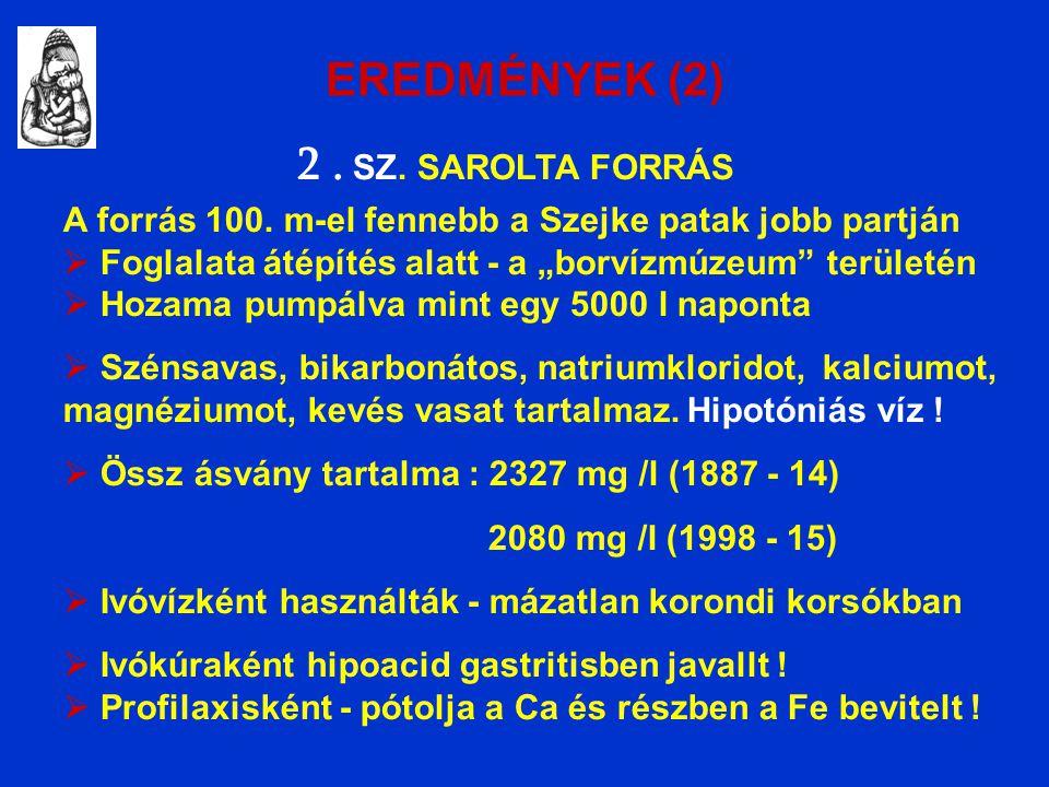 EREDMÉNYEK (2) 2. SZ. SAROLTA FORRÁS A forrás 100.