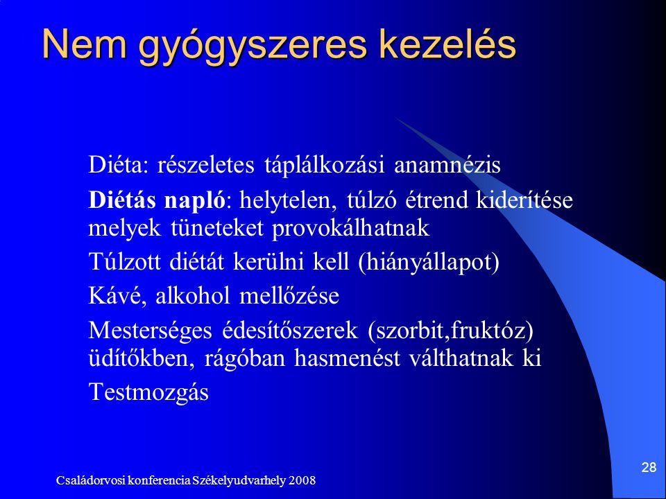 Családorvosi konferencia Székelyudvarhely 2008 28 Nem gyógyszeres kezelés Diéta: részeletes táplálkozási anamnézis Diétás napló: helytelen, túlzó étre