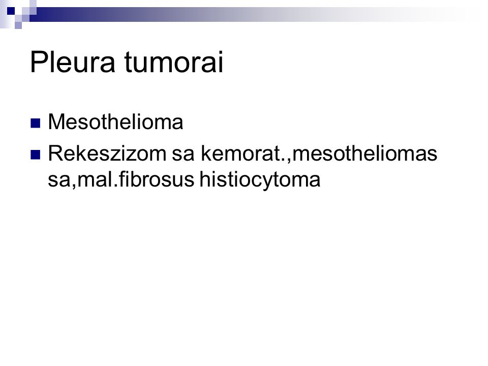 Pleura tumorai Mesothelioma Rekeszizom sa kemorat.,mesotheliomas sa,mal.fibrosus histiocytoma