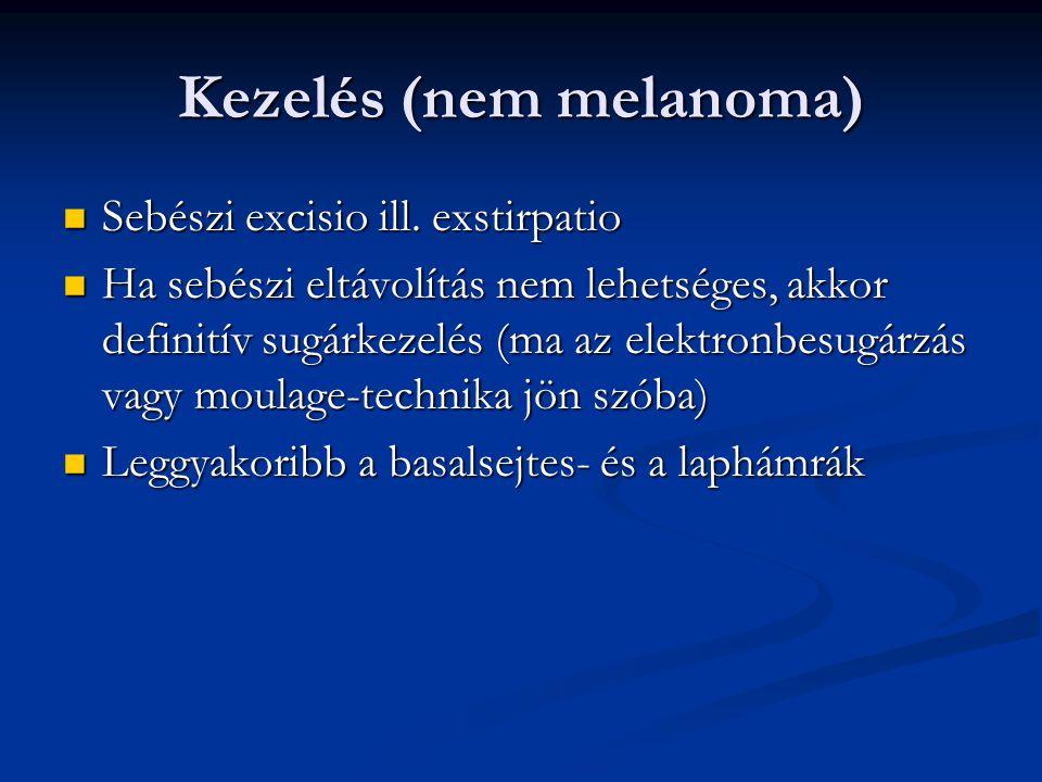 Kezelés (nem melanoma) Sebészi excisio ill.exstirpatio Sebészi excisio ill.