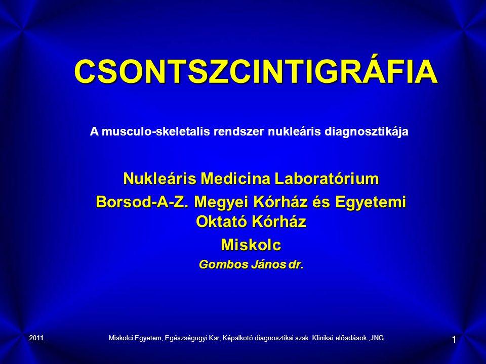 Tanulási bázisok- oktatási segédanyagok 2011.Miskolci Egyetem, Egészségügyi Kar, Képalkotó diagnosztikai szak.
