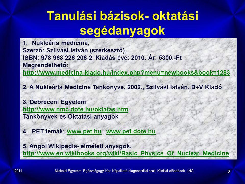2011.Miskolci Egyetem, Egészségügyi Kar, Képalkotó diagnosztikai szak.