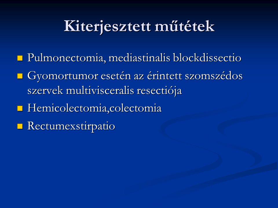 Kiterjesztett műtétek Pulmonectomia, mediastinalis blockdissectio Pulmonectomia, mediastinalis blockdissectio Gyomortumor esetén az érintett szomszédo