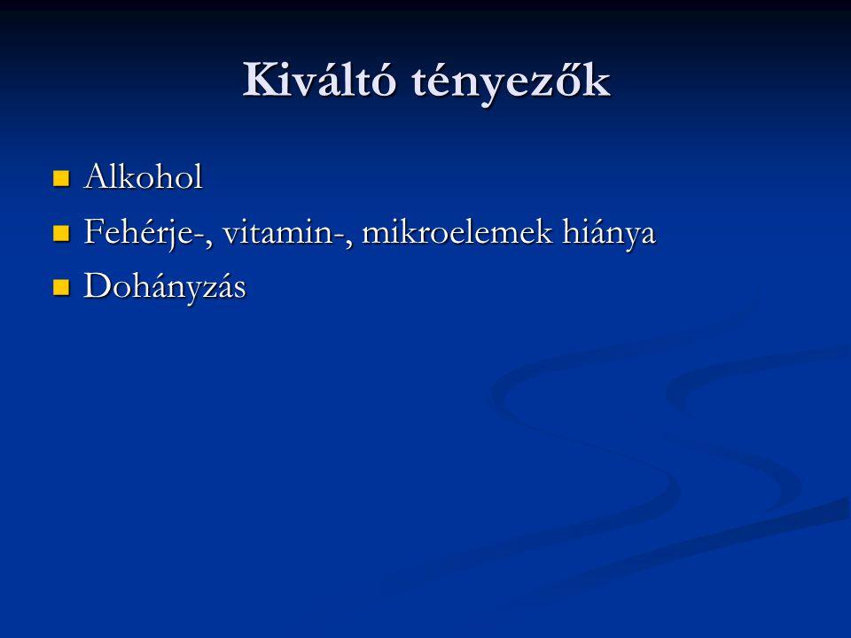 Kiváltó tényezők Füstölt ételek Füstölt ételek Túlzott sófogyasztás Túlzott sófogyasztás Nitrozo-vegyületek (tartósítószerek) Nitrozo-vegyületek (tartósítószerek) Kevés C-vitamin, kevés β-karotin,kevés zöldség Kevés C-vitamin, kevés β-karotin,kevés zöldség Helicobacter pylori Helicobacter pylori Cardiatáji daganatok esetén: reflux Cardiatáji daganatok esetén: reflux