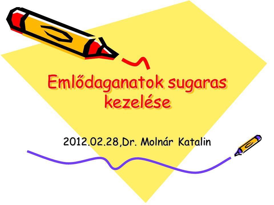 Emlődaganatok sugaras kezelése 2012.02.28,Dr. Molnár Katalin