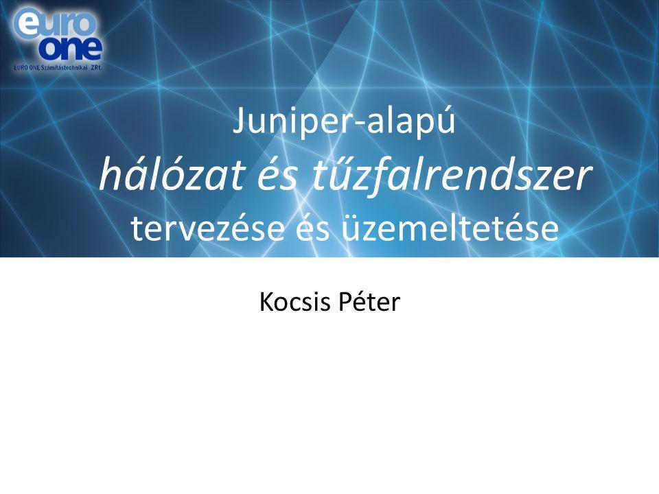 Juniper-alapú hálózat és tűzfalrendszer tervezése és üzemeltetése Kocsis Péter