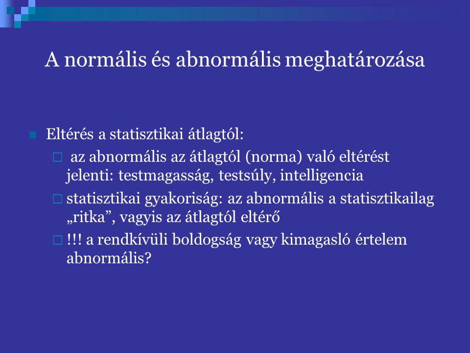A normális és abnormális meghatározása Eltérés a statisztikai átlagtól:  az abnormális az átlagtól (norma) való eltérést jelenti: testmagasság, tests