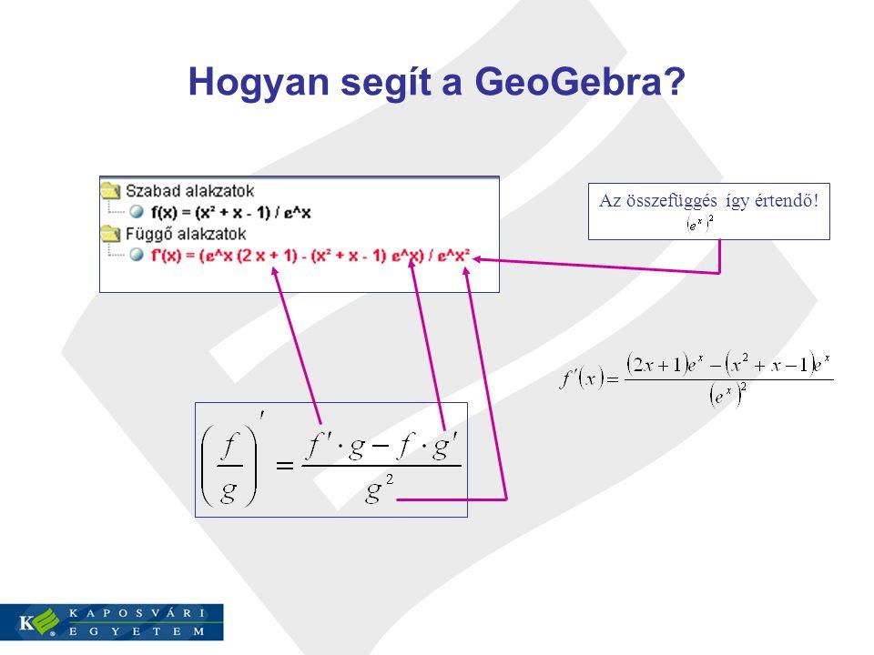 Hogyan segít a GeoGebra Az összefüggés így értendő!