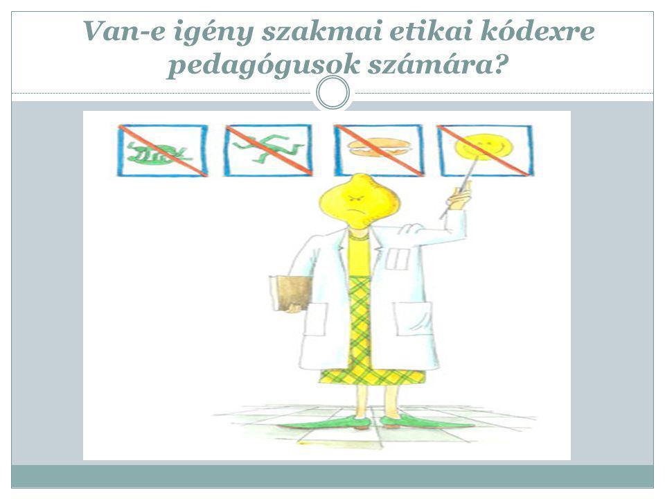 Van-e igény szakmai etikai kódexre pedagógusok számára?