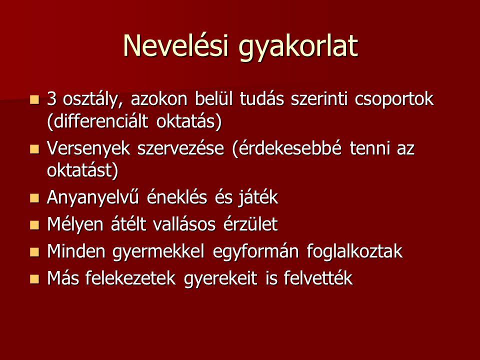 Nevelési gyakorlat 3 osztály, azokon belül tudás szerinti csoportok (differenciált oktatás) 3 osztály, azokon belül tudás szerinti csoportok (differen