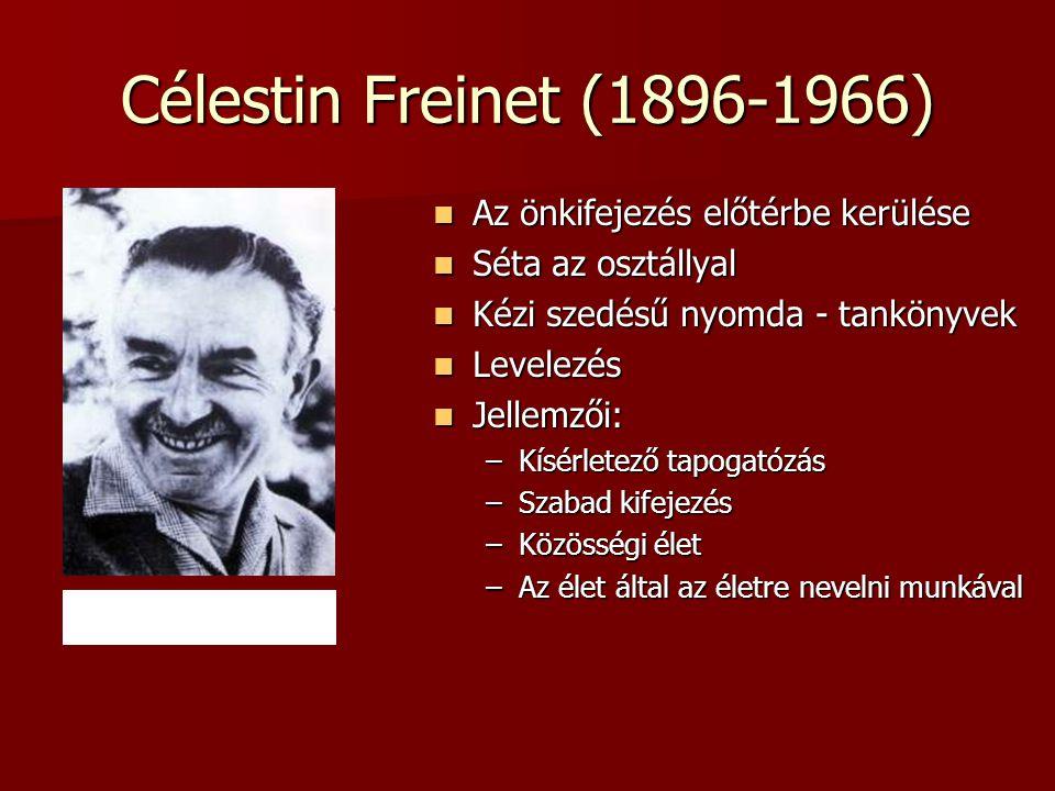 Célestin Freinet (1896-1966) Az önkifejezés előtérbe kerülése Az önkifejezés előtérbe kerülése Séta az osztállyal Séta az osztállyal Kézi szedésű nyom