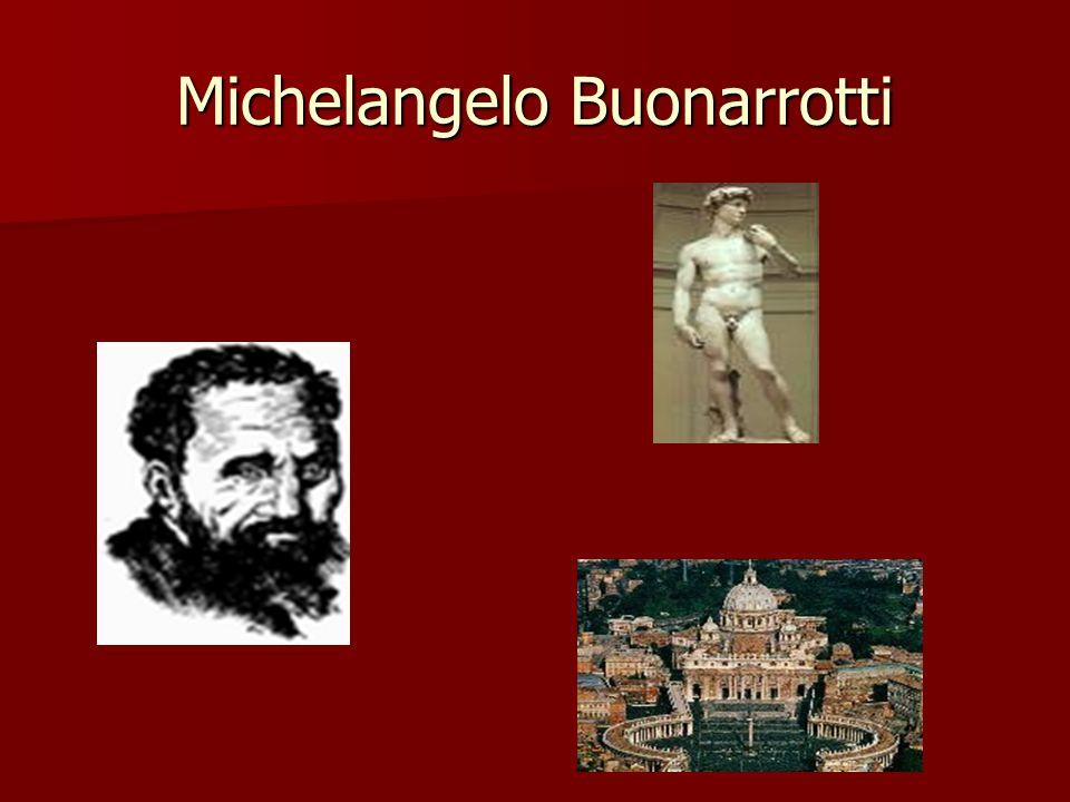 Michelangelo Buonarrotti