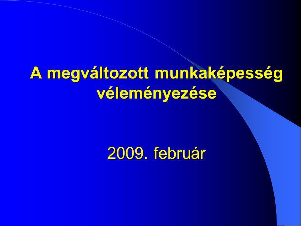 A megváltozott munkaképesség véleményezése 2009. február
