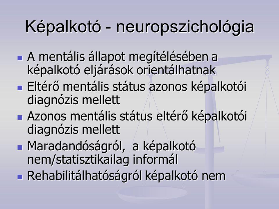 Képalkotó - neuropszichológia A mentális állapot megítélésében a képalkotó eljárások orientálhatnak A mentális állapot megítélésében a képalkotó eljár