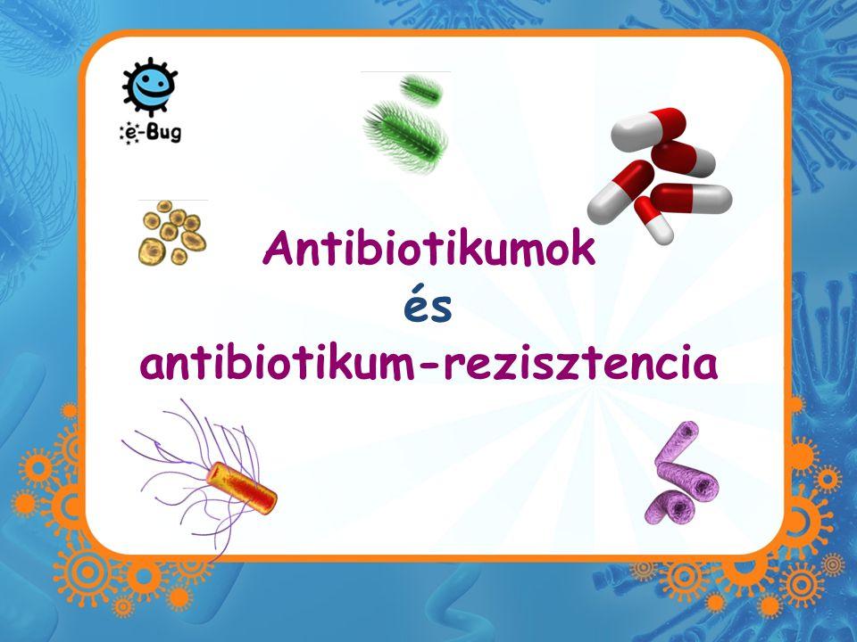 Antibiotikumok és antibiotikum-rezisztencia