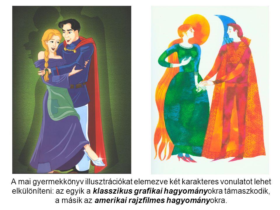 A mai gyermekkönyv illusztrációkat elemezve két karakteres vonulatot lehet elkülöníteni: az egyik a klasszikus grafikai hagyományokra támaszkodik, a másik az amerikai rajzfilmes hagyományokra.