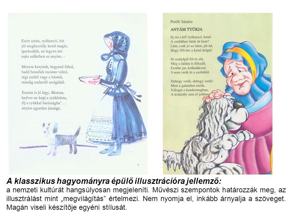 A klasszikus hagyományra épülő illusztrációra jellemző: a nemzeti kultúrát hangsúlyosan megjeleníti.