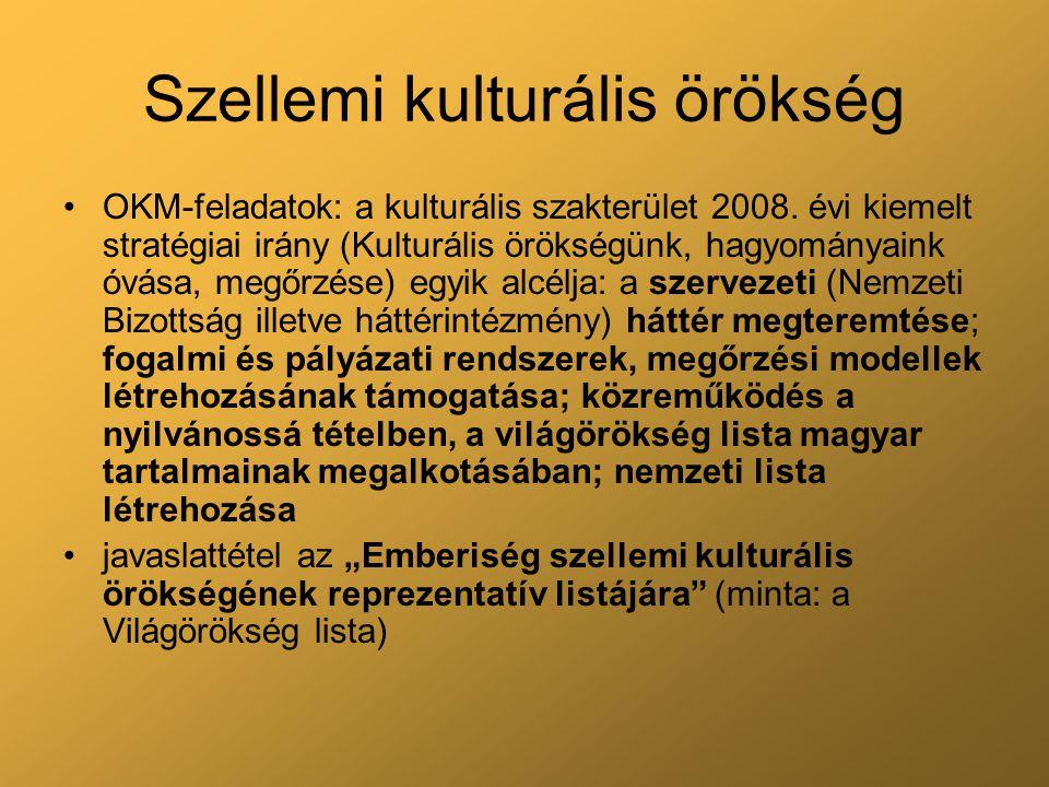 Szellemi kulturális örökség OKM-feladatok: a kulturális szakterület 2008. évi kiemelt stratégiai irány (Kulturális örökségünk, hagyományaink óvása, me