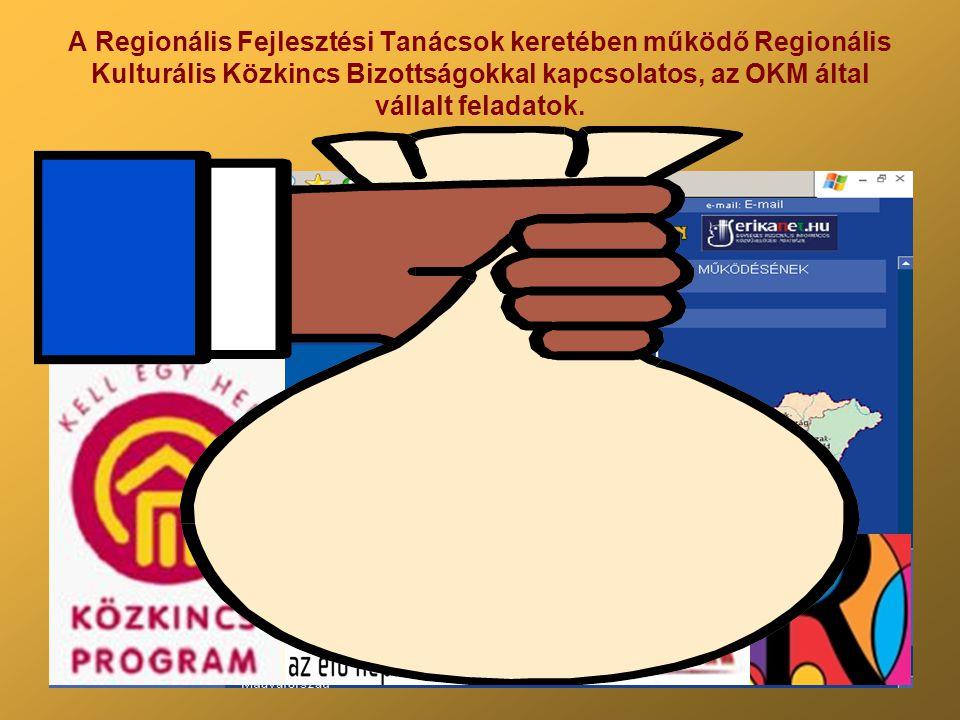 A Regionális Fejlesztési Tanácsok keretében működő Regionális Kulturális Közkincs Bizottságokkal kapcsolatos, az OKM által vállalt feladatok.