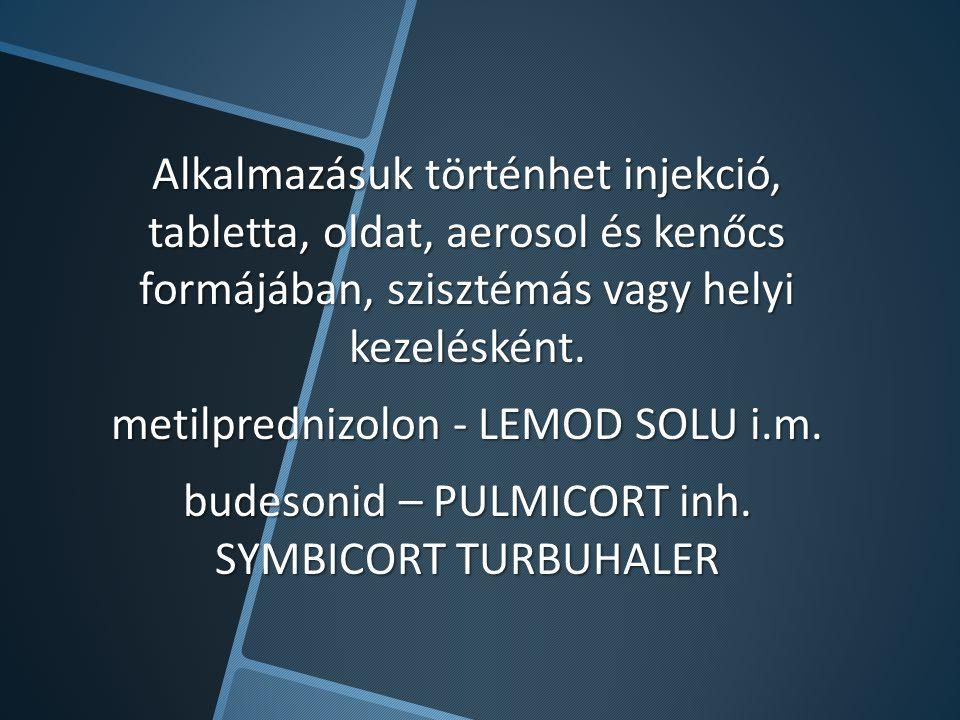 Alkalmazásuk történhet injekció, tabletta, oldat, aerosol és kenőcs formájában, szisztémás vagy helyi kezelésként. metilprednizolon - LEMOD SOLU i.m.