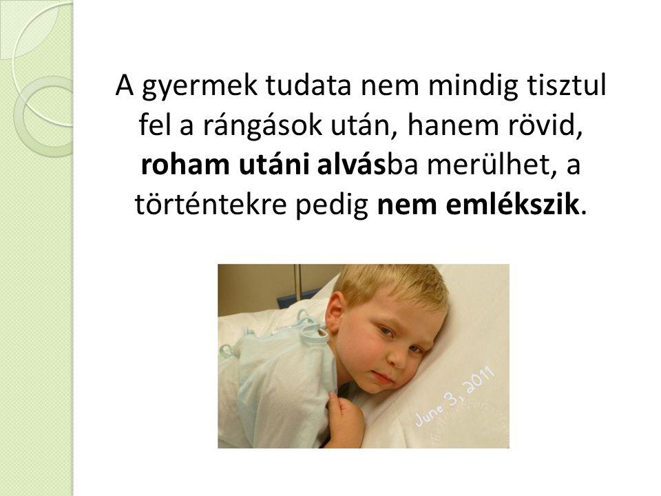 A gyermek tudata nem mindig tisztul fel a rángások után, hanem rövid, roham utáni alvásba merülhet, a történtekre pedig nem emlékszik.
