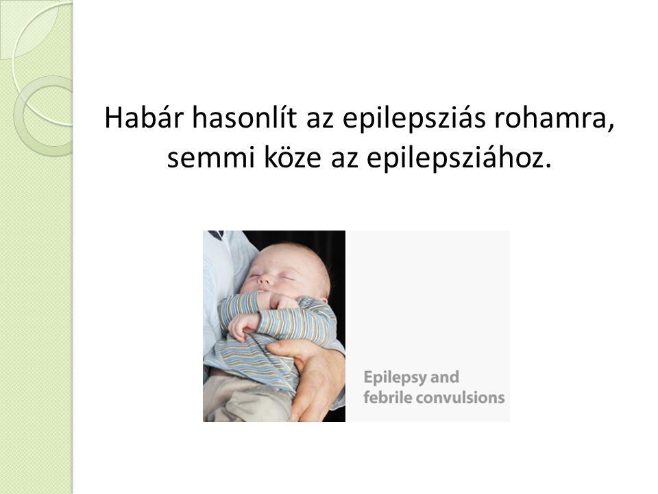 Habár hasonlít az epilepsziás rohamra, semmi köze az epilepsziához.