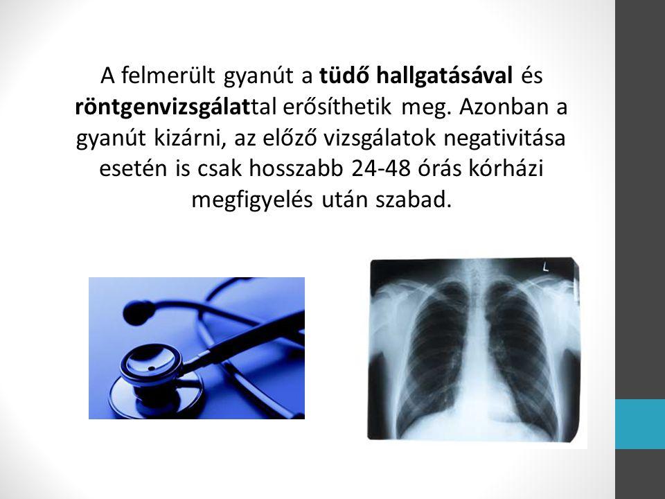 A felmerült gyanút a tüdő hallgatásával és röntgenvizsgálattal erősíthetik meg. Azonban a gyanút kizárni, az előző vizsgálatok negativitása esetén is