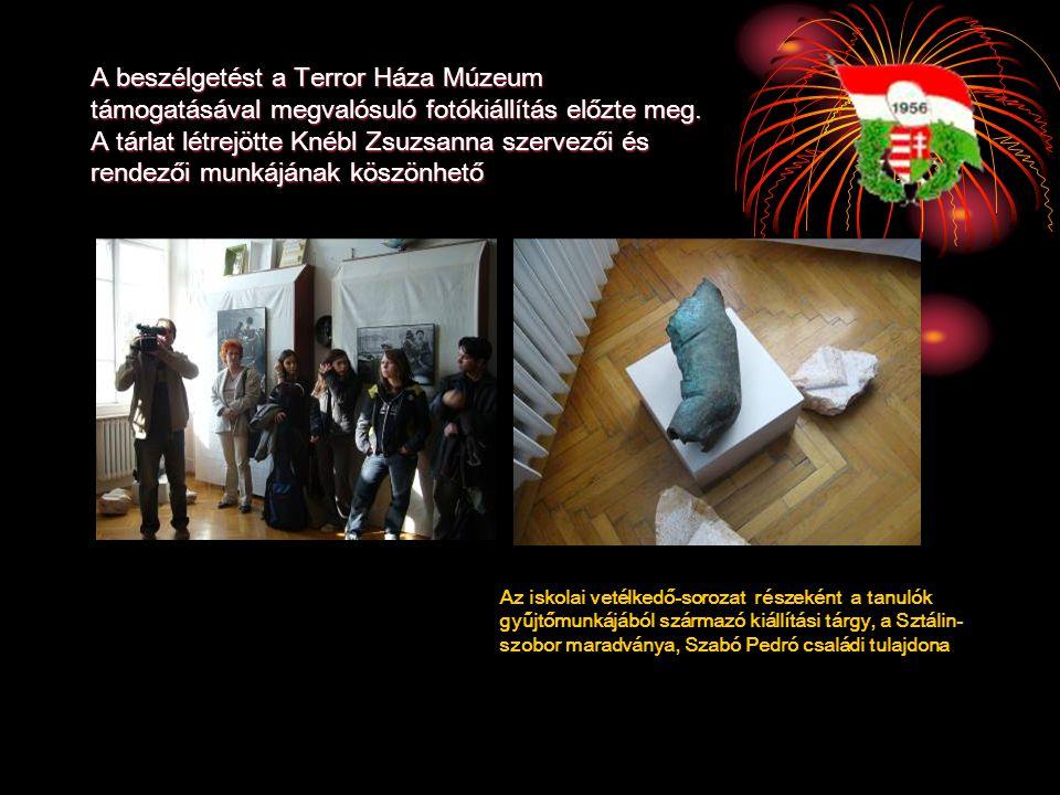 A beszélgetést a Terror Háza Múzeum támogatásával megvalósuló fotókiállítás előzte meg. A tárlat létrejötte Knébl Zsuzsanna szervezői és rendezői munk