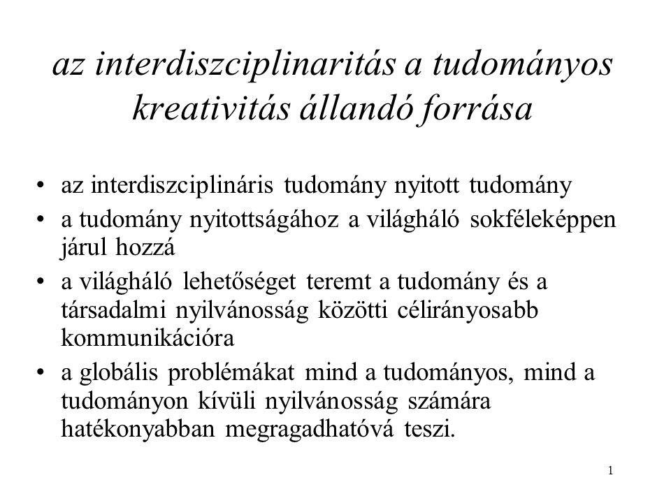1 az interdiszciplinaritás a tudományos kreativitás állandó forrása az interdiszciplináris tudomány nyitott tudomány a tudomány nyitottságához a világ