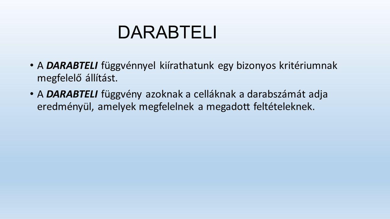 DARABTELI A DARABTELI függvénnyel kiírathatunk egy bizonyos kritériumnak megfelelő állítást.