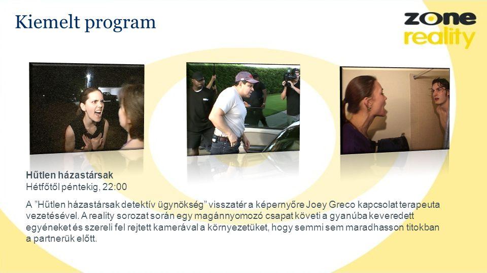 Kiemelt program Hűtlen házastársak Hétfőtől péntekig, 22:00 A Hűtlen házastársak detektív ügynökség visszatér a képernyőre Joey Greco kapcsolat terapeuta vezetésével.