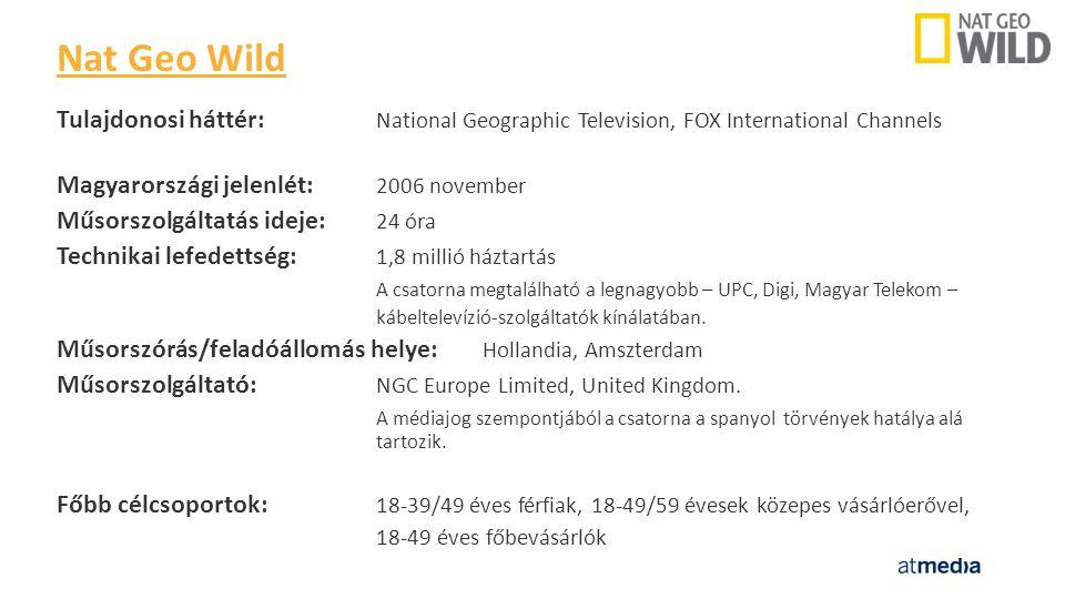 Tulajdonosi háttér: National Geographic Television, FOX International Channels Magyarországi jelenlét: 2006 november Műsorszolgáltatás ideje: 24 óra Technikai lefedettség: 1,8 millió háztartás A csatorna megtalálható a legnagyobb – UPC, Digi, Magyar Telekom – kábeltelevízió-szolgáltatók kínálatában.