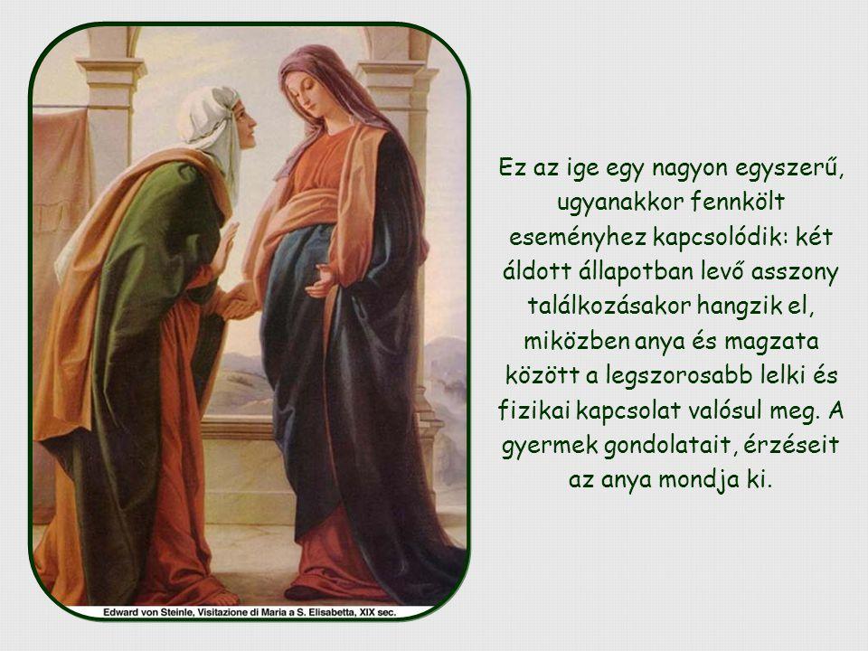 Mária istenanyasága hatalmas, egyedülálló kiváltság.