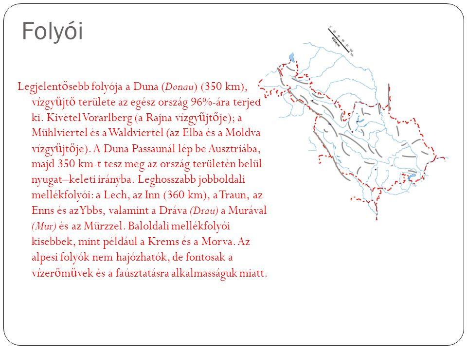 Folyói Legjelent ő sebb folyója a Duna (Donau) (350 km), vízgy ű jt ő területe az egész ország 96%-ára terjed ki.