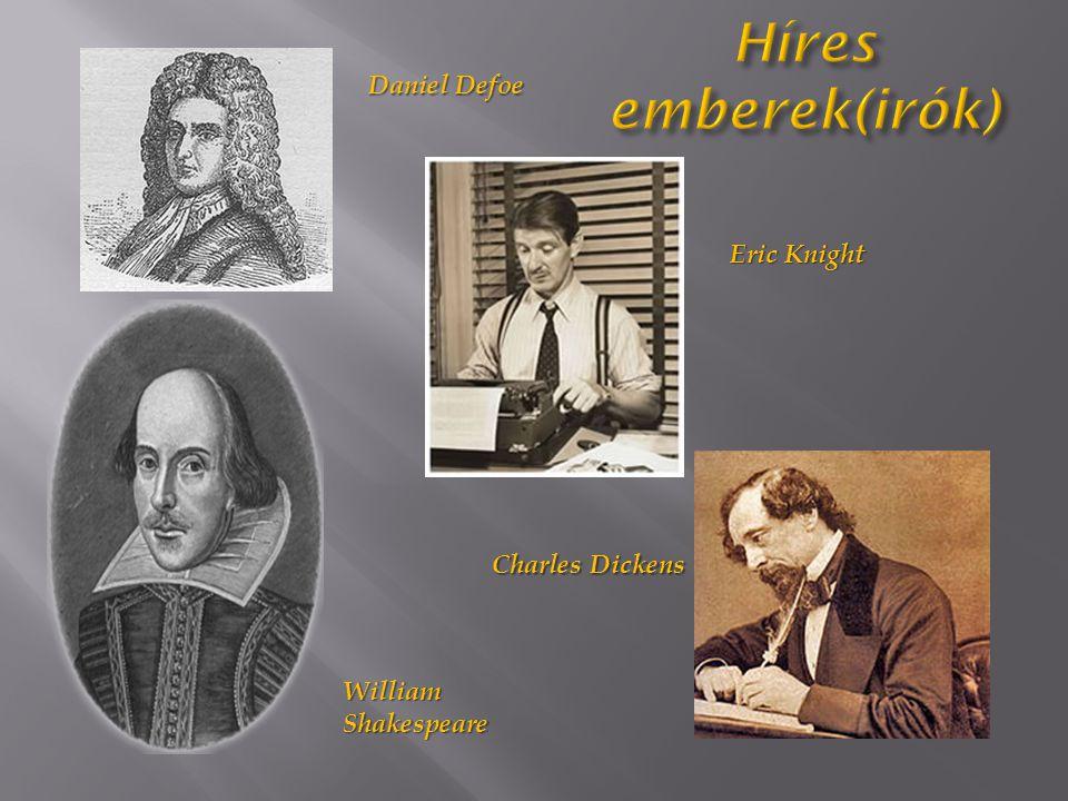 Daniel Defoe William Shakespeare Eric Knight Charles Dickens