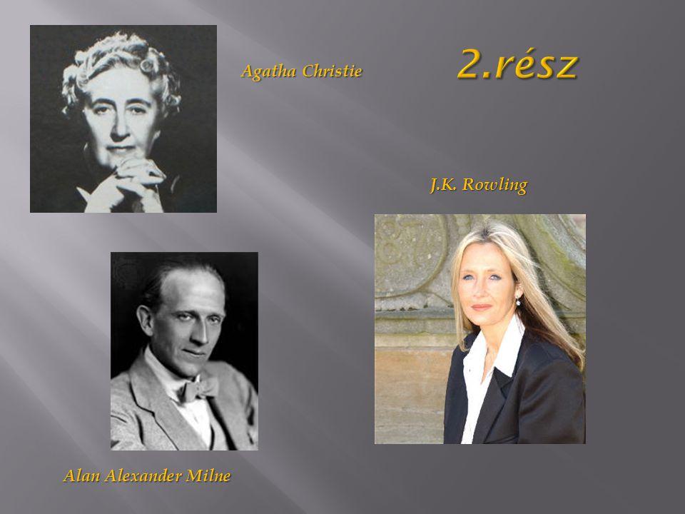 J.K. Rowling Alan Alexander Milne Agatha Christie