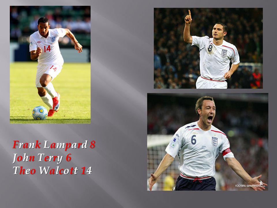 Frank Lampard 8 John Terry 6 Theo Walcott 14